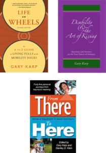 Covers of Life On Wheels, Disability & the Art of Kissing, and From There To Here, Stories of Adjustment to Spinal Cord Injury